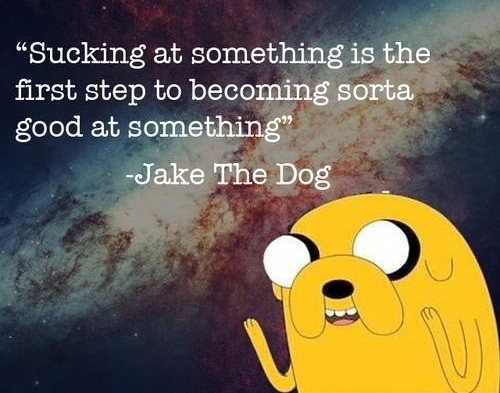 Picture from https://quotesgram.com/adventure-time-jake-the-dog-quotes/